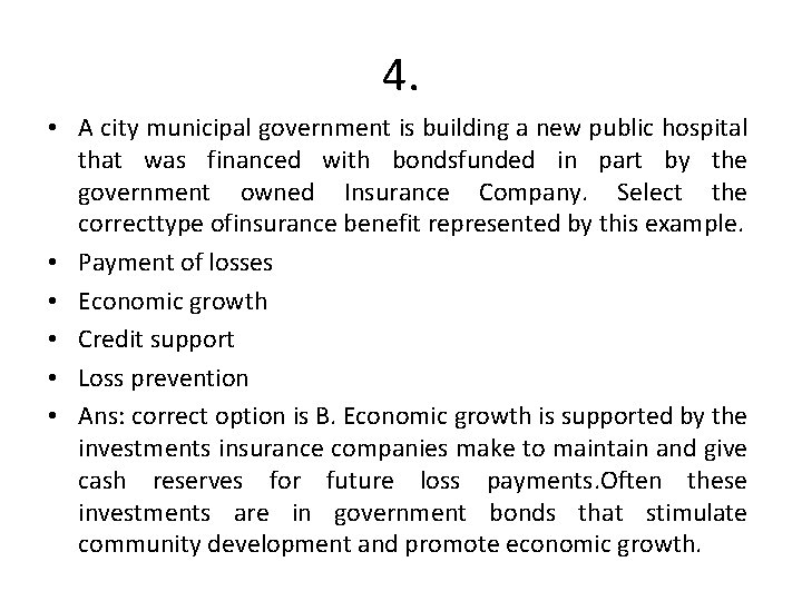 4. • A city municipal government is building a new public hospital that was