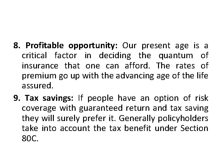 8. Profitable opportunity: Our present age is a critical factor in deciding the quantum