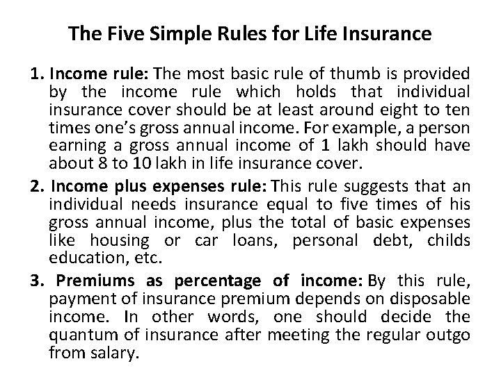 The Five Simple Rules for Life Insurance 1. Income rule: The most basic rule