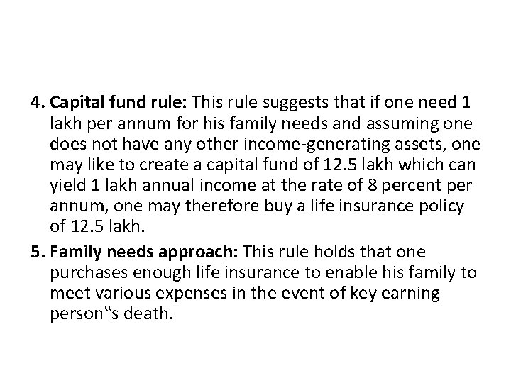 4. Capital fund rule: This rule suggests that if one need 1 lakh per