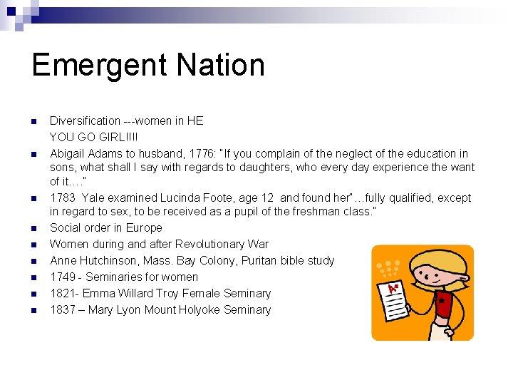 Emergent Nation n n n n Diversification ---women in HE YOU GO GIRL!!!! Abigail