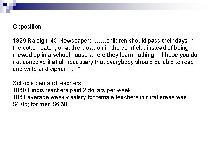 """Opposition: 1829 Raleigh NC Newspaper: """"……children should pass their days in the cotton patch,"""