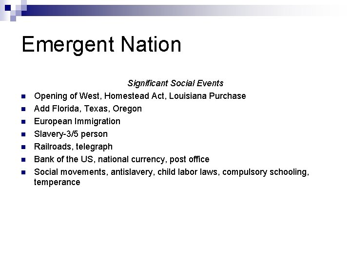 Emergent Nation n n n Significant Social Events Opening of West, Homestead Act, Louisiana