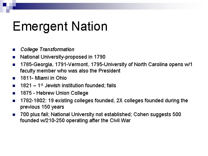 Emergent Nation n n n n College Transformation National University-proposed in 1790 1785 -Georgia,