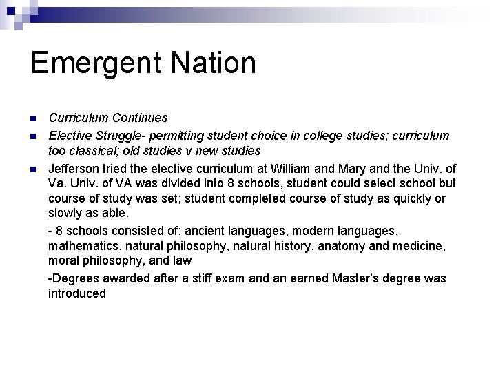 Emergent Nation n Curriculum Continues Elective Struggle- permitting student choice in college studies; curriculum