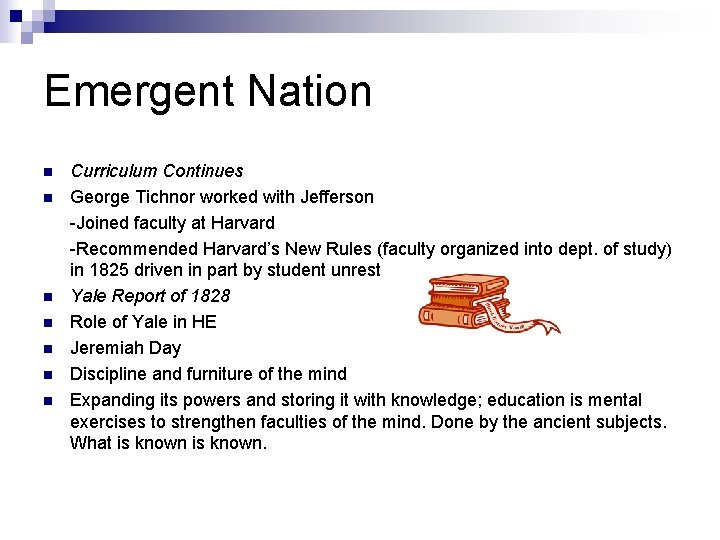 Emergent Nation n n n Curriculum Continues George Tichnor worked with Jefferson -Joined faculty