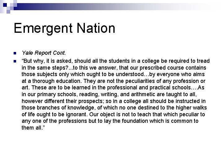 """Emergent Nation n n Yale Report Cont. """"But why, it is asked, should all"""