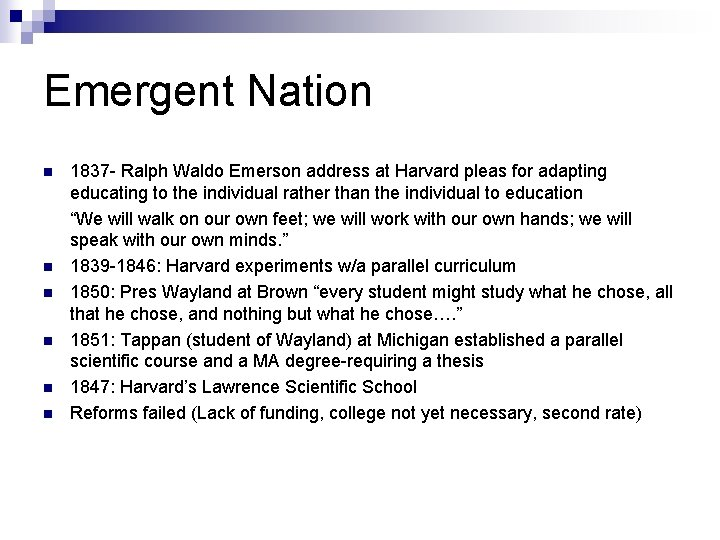 Emergent Nation n n n 1837 - Ralph Waldo Emerson address at Harvard pleas