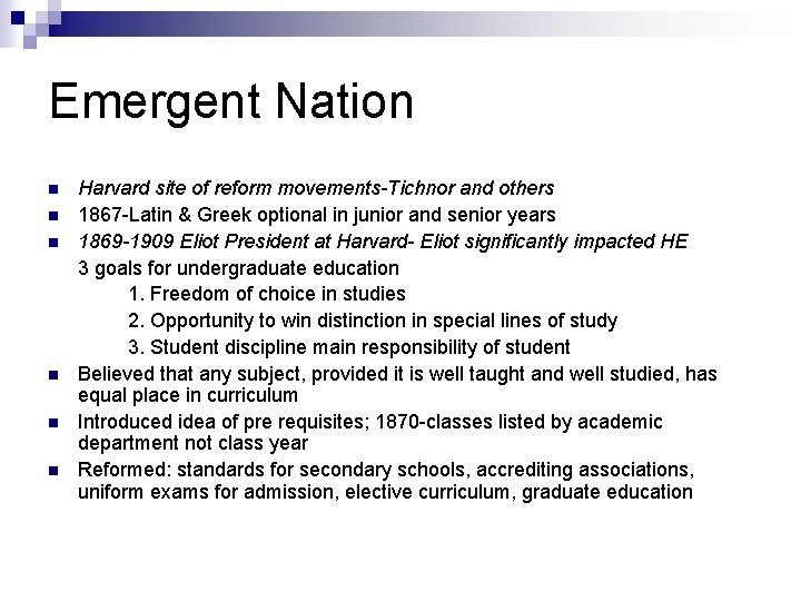 Emergent Nation n n n Harvard site of reform movements-Tichnor and others 1867 -Latin