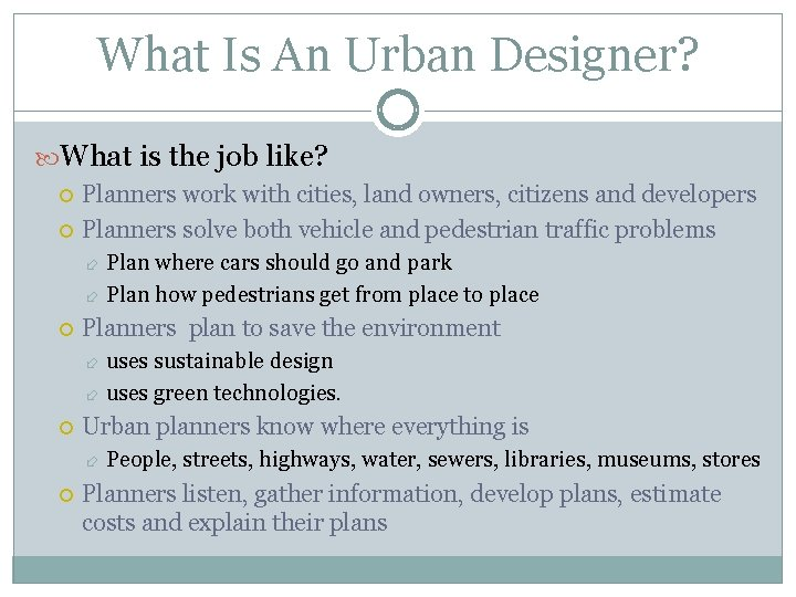 What Is An Urban Designer? What is the job like? Planners work with cities,