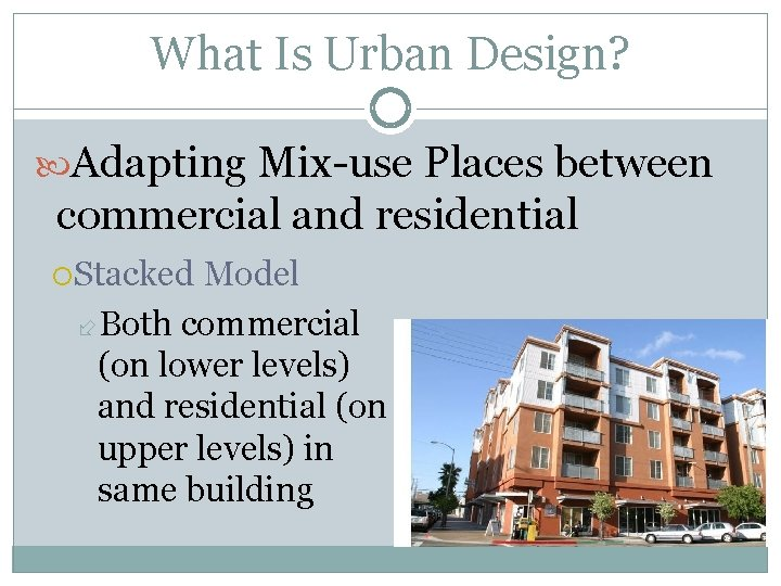 What Is Urban Design? Adapting Mix-use Places between commercial and residential Stacked Model Both