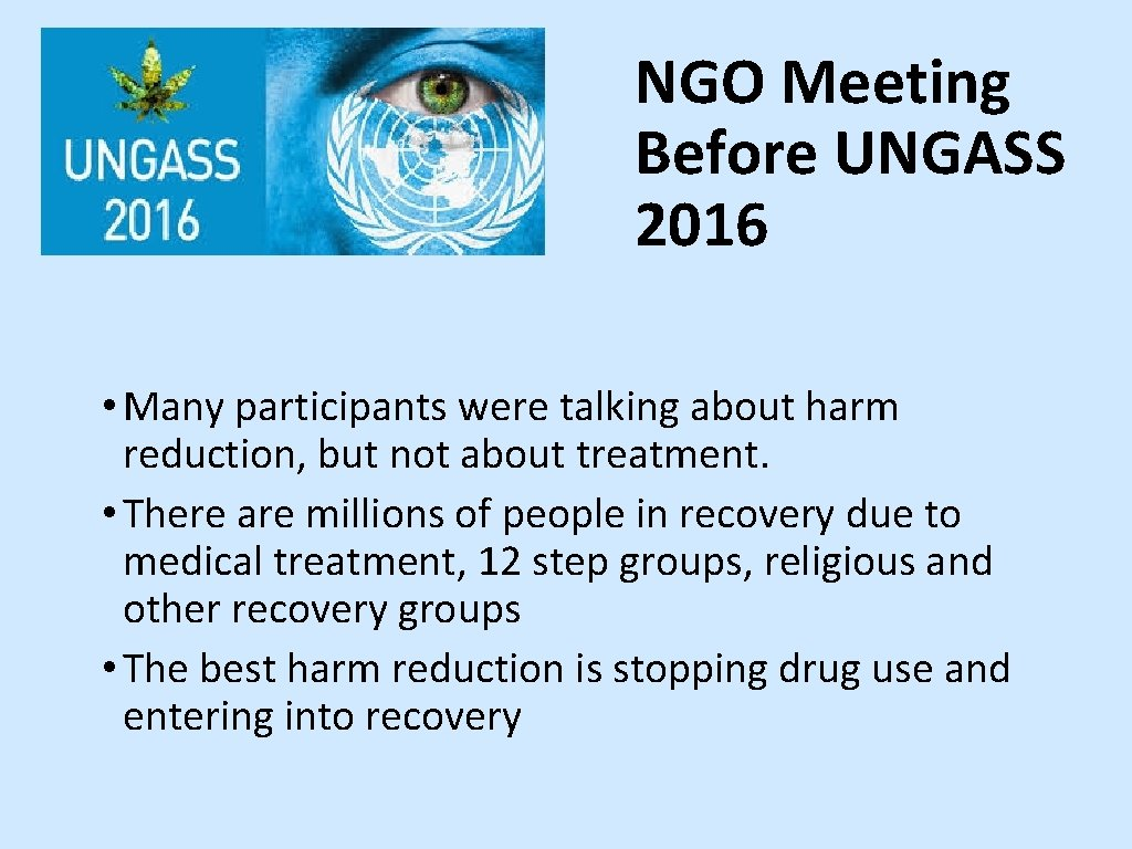 NGO Meeting Before UNGASS 2016 • Many participants were talking about harm reduction, but