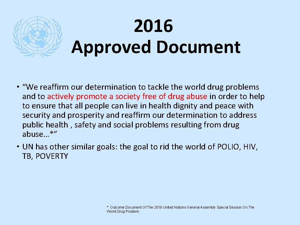 """2016 Approved Document • """"We reaffirm our determination to tackle the world drug problems"""