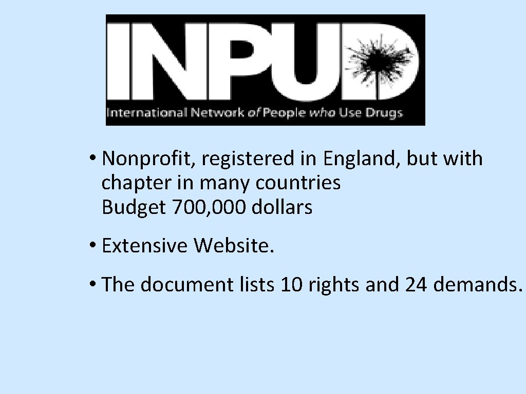 • Nonprofit, registered in England, but with chapter in many countries Budget 700,