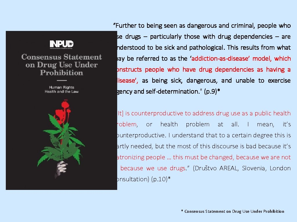 """""""Further to being seen as dangerous and criminal, people who use drugs – particularly"""