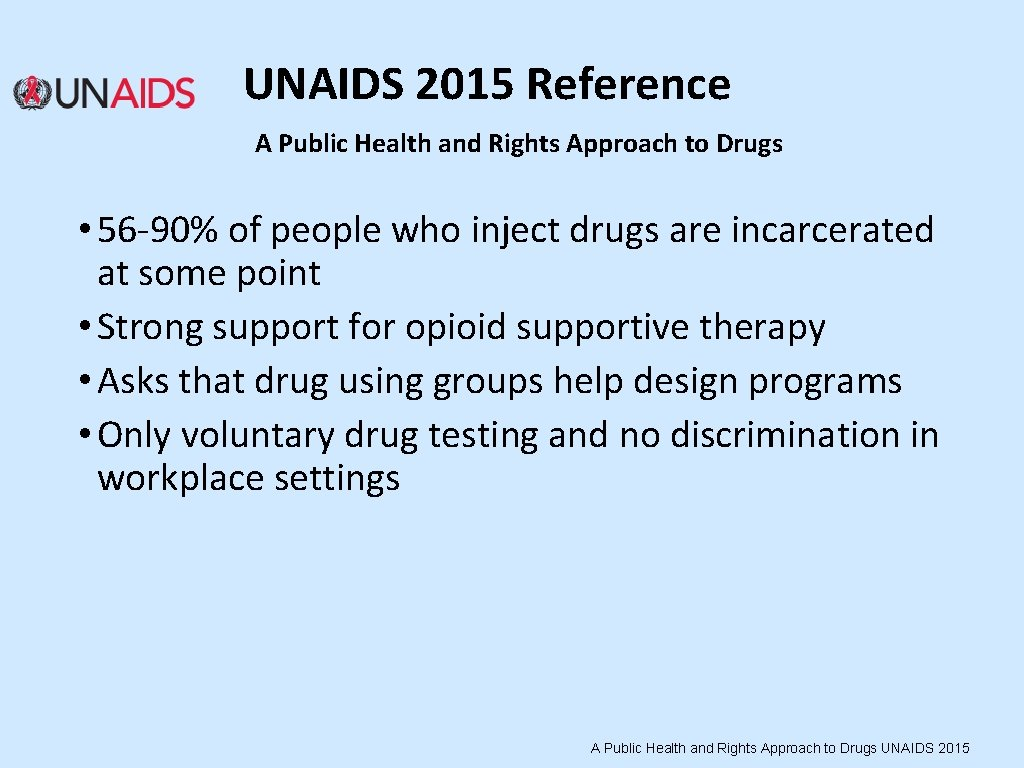UNAIDS 2015 Reference A Public Health and Rights Approach to Drugs • 56 -90%