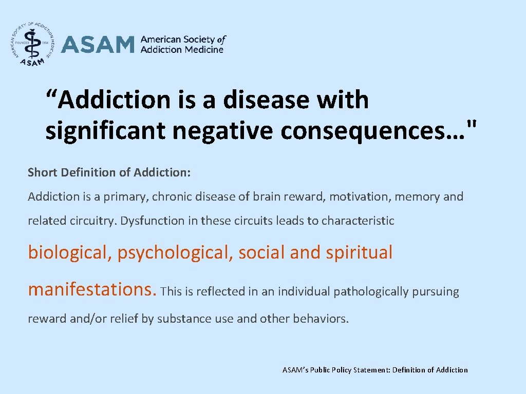 """""""Addiction is a disease with significant negative consequences…"""" Short Definition of Addiction: Addiction is"""