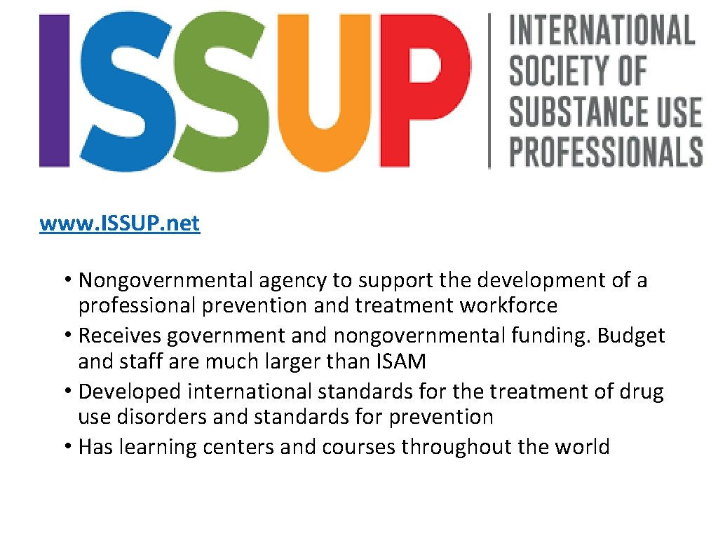 www. ISSUP. net • Nongovernmental agency to support the development of a professional prevention