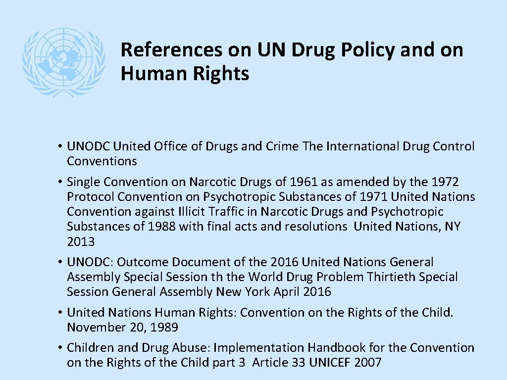 References on UN Drug Policy and on Human Rights • UNODC United Office of