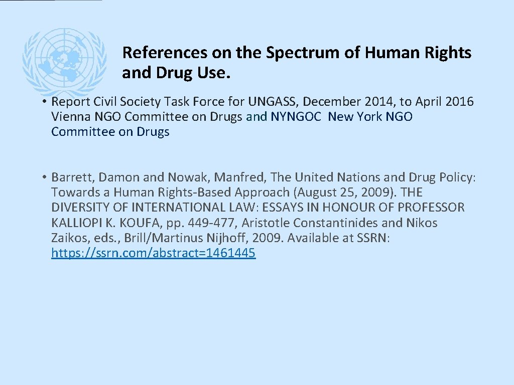 References on the Spectrum of Human Rights and Drug Use. • Report Civil Society