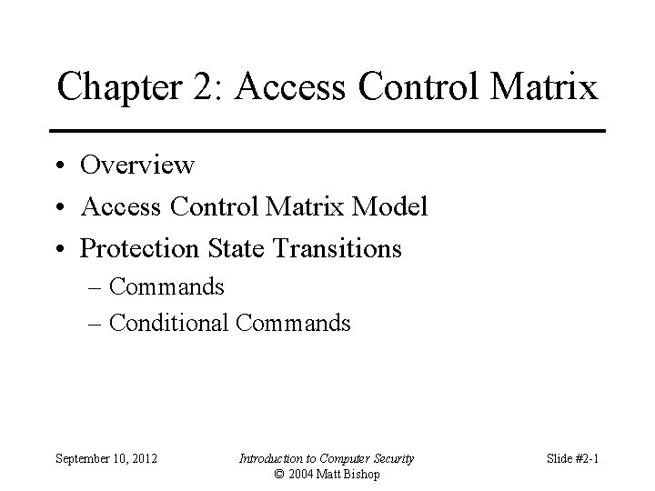 Chapter 2: Access Control Matrix • Overview • Access Control Matrix Model • Protection