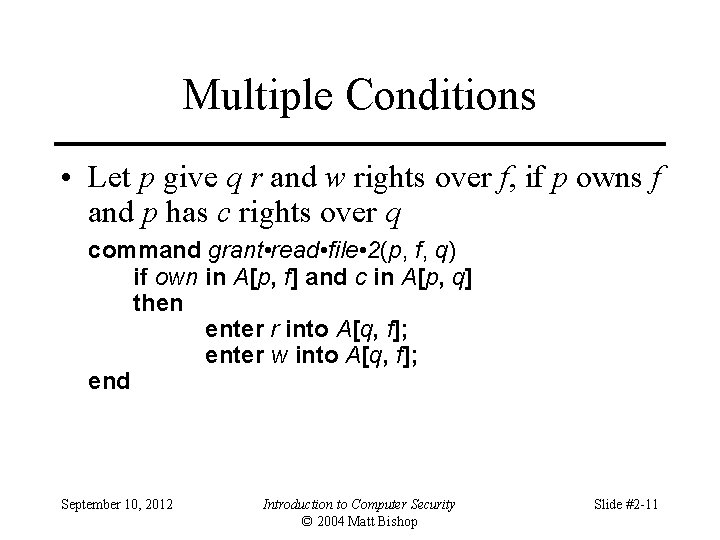 Multiple Conditions • Let p give q r and w rights over f, if