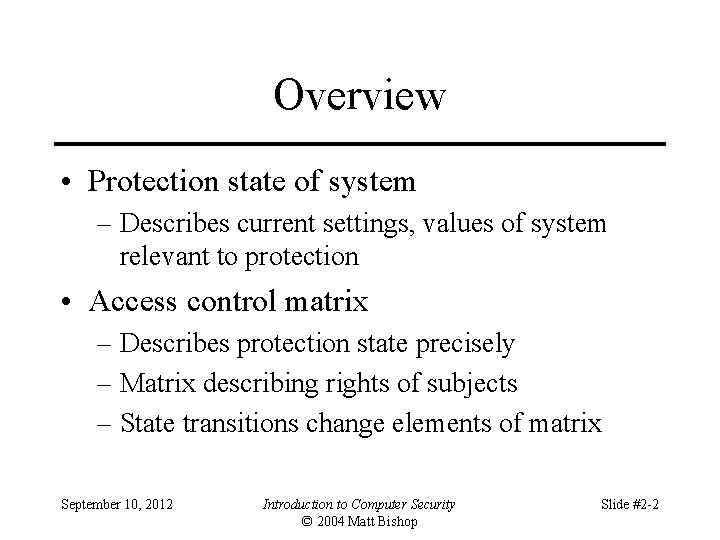 Overview • Protection state of system – Describes current settings, values of system relevant