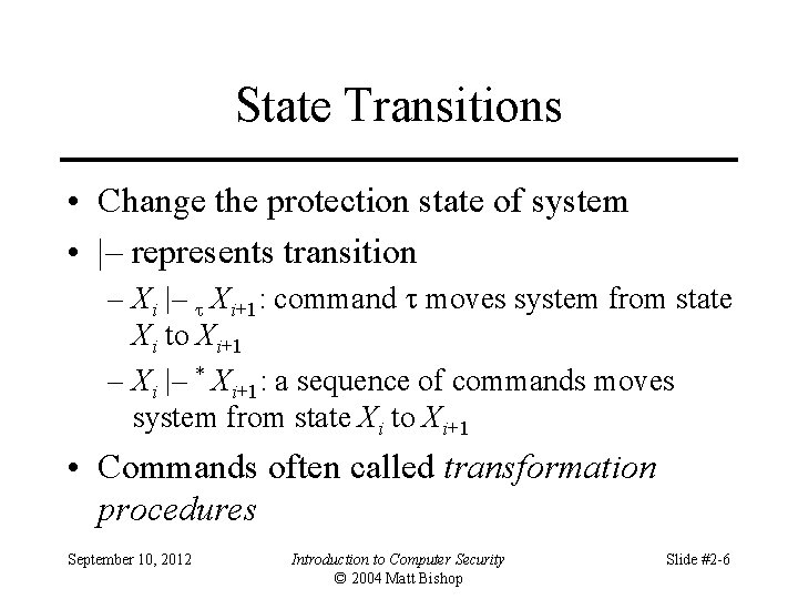 State Transitions • Change the protection state of system • |– represents transition –