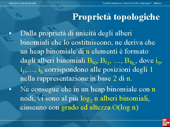 Algoritmi e strutture dati Camil Demetrescu, Irene Finocchi, Giuseppe F. Italiano Proprietà topologiche •