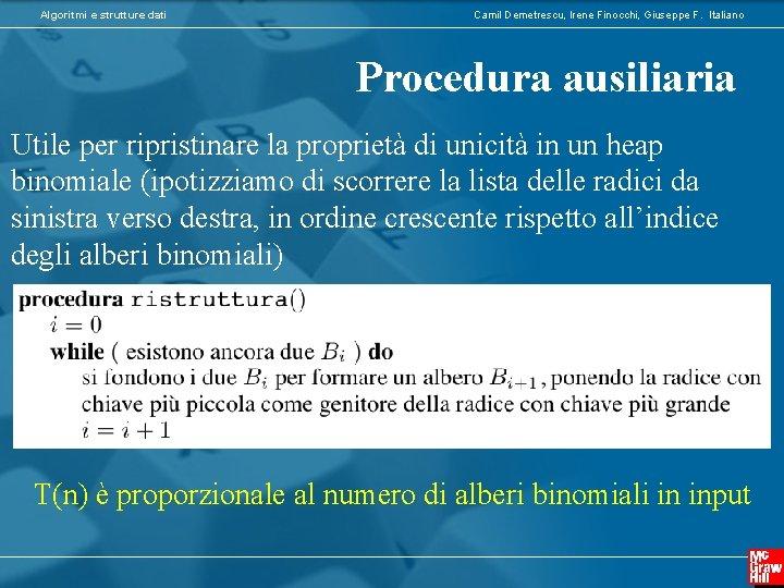 Algoritmi e strutture dati Camil Demetrescu, Irene Finocchi, Giuseppe F. Italiano Procedura ausiliaria Utile