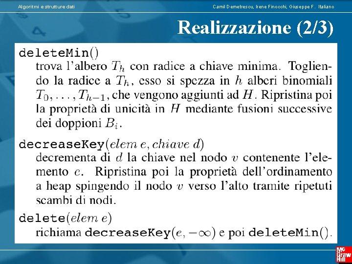 Algoritmi e strutture dati Camil Demetrescu, Irene Finocchi, Giuseppe F. Italiano Realizzazione (2/3)