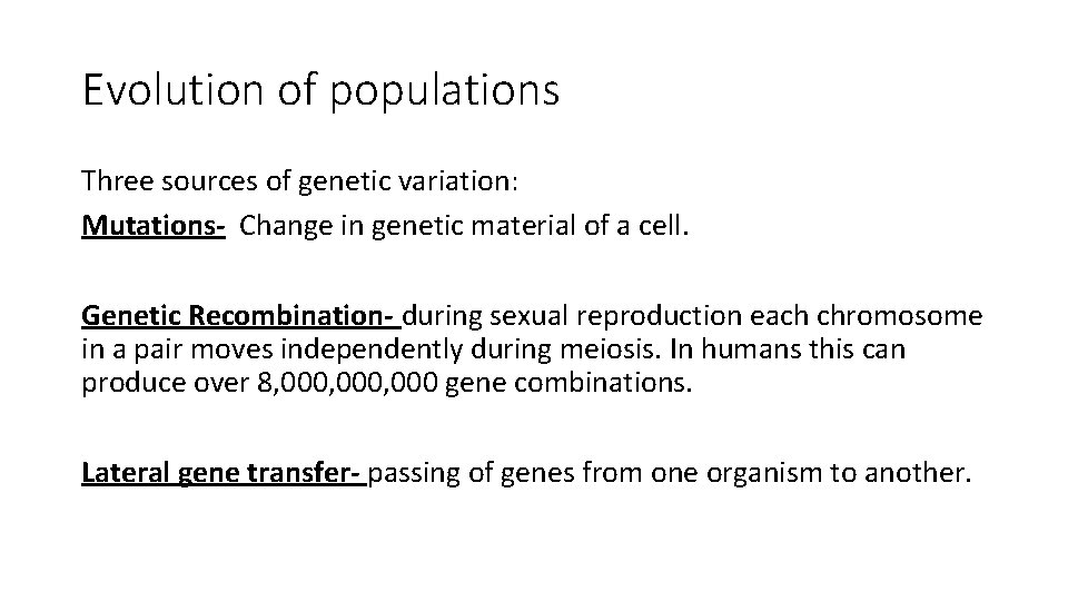 Evolution of populations Three sources of genetic variation: Mutations- Change in genetic material of
