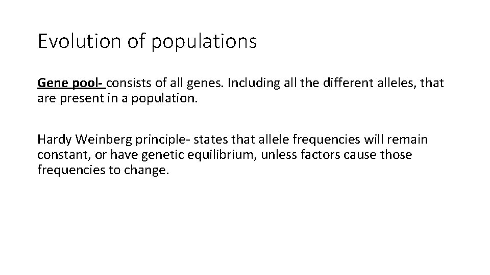 Evolution of populations Gene pool- consists of all genes. Including all the different alleles,