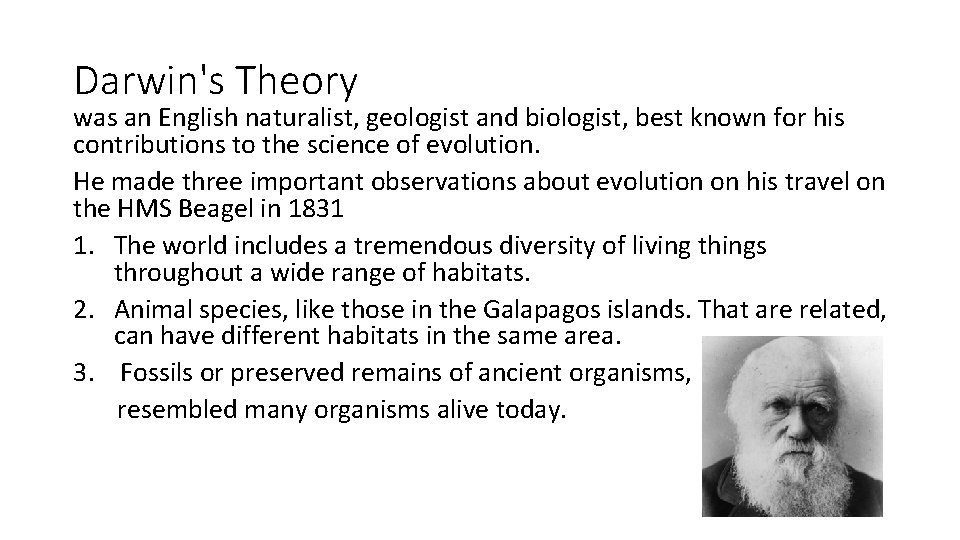 Darwin's Theory was an English naturalist, geologist and biologist, best known for his contributions