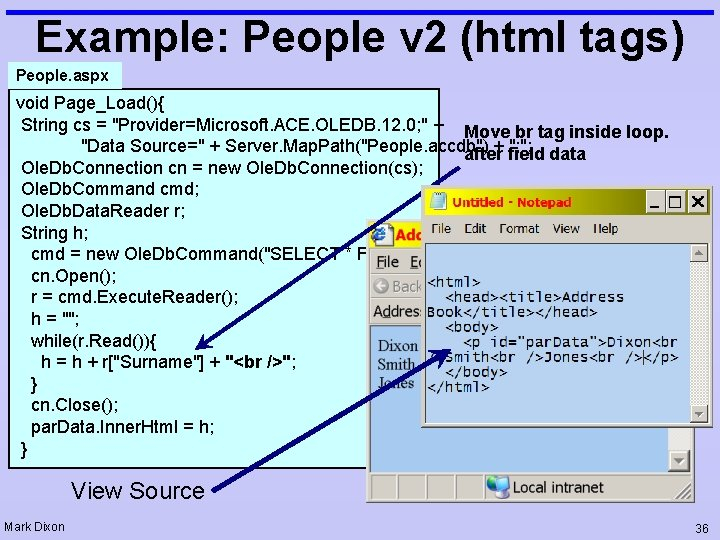"""Example: People v 2 (html tags) People. aspx void Page_Load(){ String cs = """"Provider=Microsoft."""