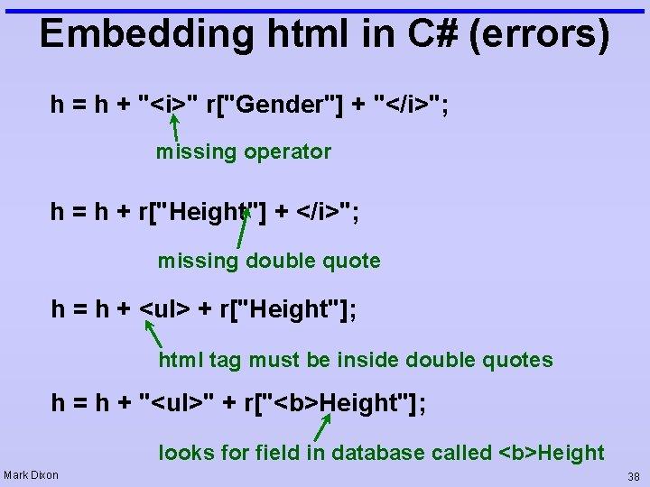 "Embedding html in C# (errors) h = h + ""<i>"" r[""Gender""] + ""</i>""; missing"