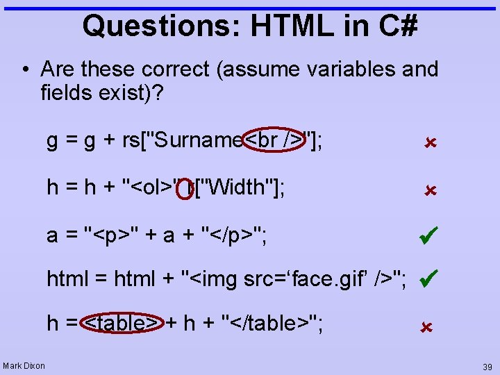 Questions: HTML in C# • Are these correct (assume variables and fields exist)? g