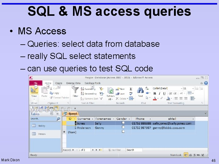 SQL & MS access queries • MS Access – Queries: select data from database