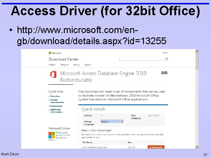 Access Driver (for 32 bit Office) • http: //www. microsoft. com/engb/download/details. aspx? id=13255 Mark