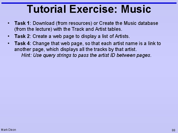 Tutorial Exercise: Music • Task 1: Download (from resources) or Create the Music database