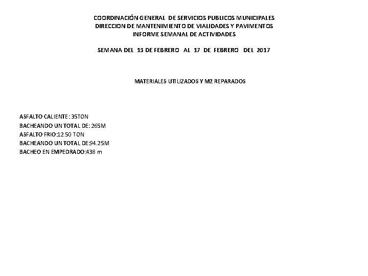 COORDINACIÓN GENERAL DE SERVICIOS PUBLICOS MUNICIPALES DIRECCION DE MANTENIMIENTO DE VIALIDADES Y PAVIMENTOS INFORME