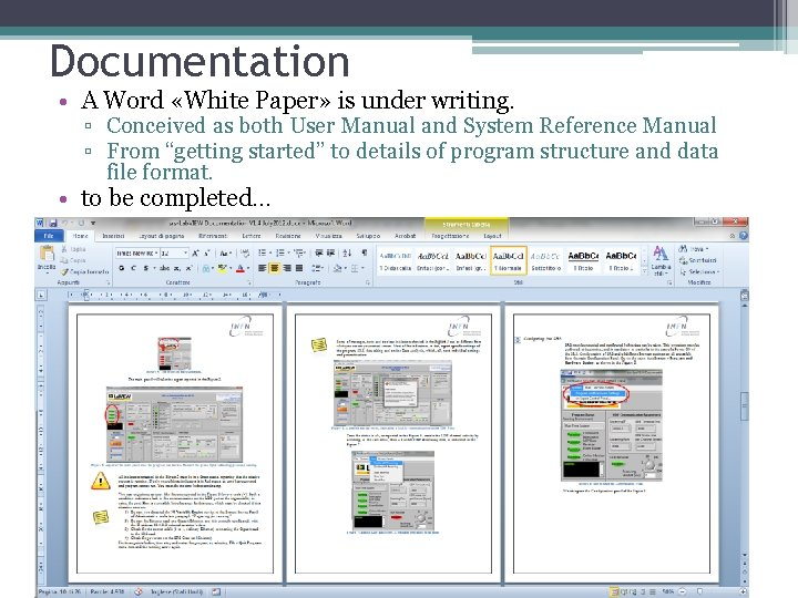 Documentation • A Word «White Paper» is under writing. ▫ Conceived as both User