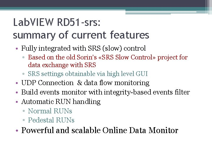 Lab. VIEW RD 51 -srs: summary of current features • Fully integrated with SRS