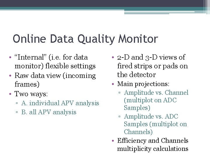 """Online Data Quality Monitor • """"Internal"""" (i. e. for data monitor) flexible settings •"""