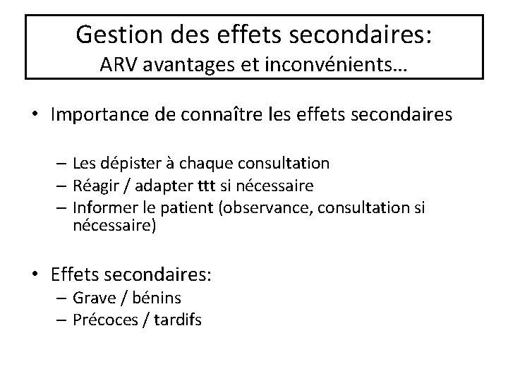 Gestion des effets secondaires: ARV avantages et inconvénients… • Importance de connaître les effets