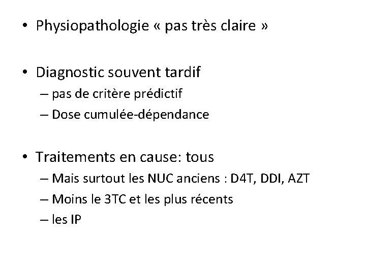 • Physiopathologie « pas très claire » • Diagnostic souvent tardif – pas