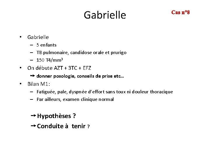 Gabrielle Cas n° 8 • Gabrielle – 5 enfants – TB pulmonaire, candidose orale
