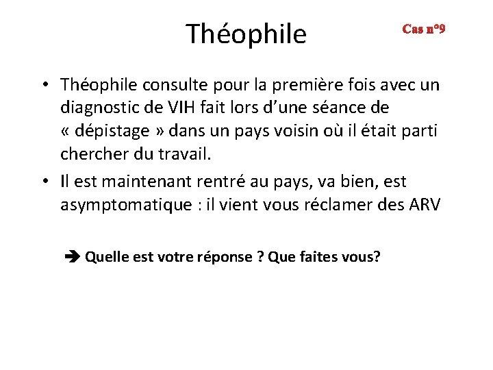 Théophile Cas n° 9 • Théophile consulte pour la première fois avec un diagnostic
