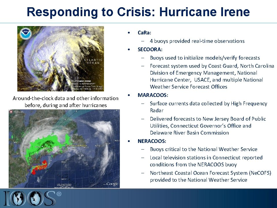 Responding to Crisis: Hurricane Irene • • Around-the-clock data and other information before, during