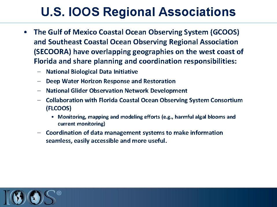 U. S. IOOS Regional Associations • The Gulf of Mexico Coastal Ocean Observing System